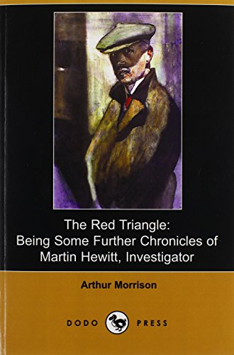 9781409970323: The Red Triangle: Being Some Further Chronicles of Martin Hewitt, Investigator (Dodo Press)
