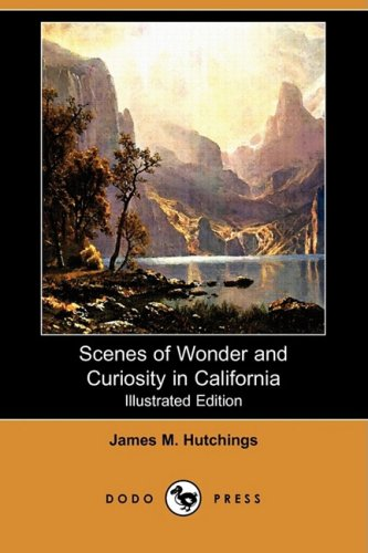 9781409971221: Scenes of Wonder and Curiosity in California (Illustrated Edition) (Dodo Press)
