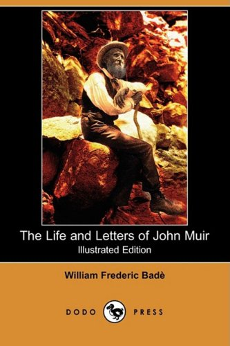 9781409971306: The Life and Letters of John Muir (Illustrated Edition) (Dodo Press)