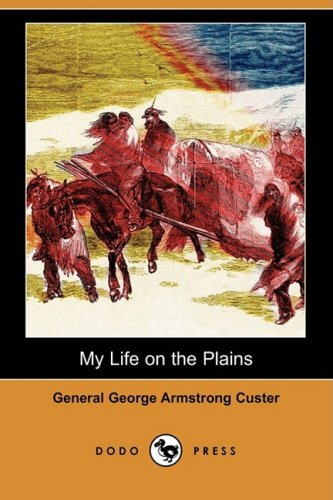 9781409971405: My Life on the Plains (Dodo Press)