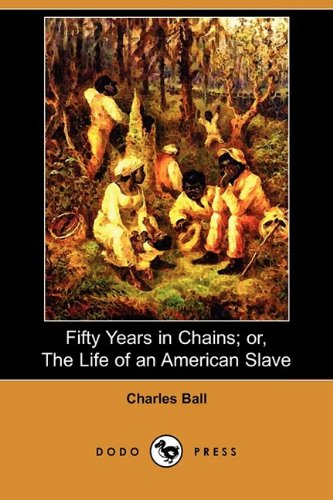 9781409971535: Fifty Years in Chains; Or, the Life of an American Slave (Dodo Press)