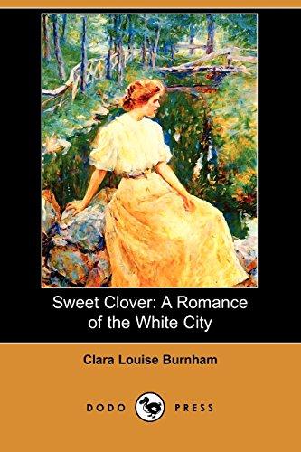 9781409971764: Sweet Clover: A Romance of the White City (Dodo Press)