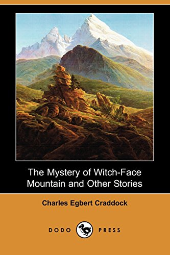 The Mystery of Witch-Face Mountain and Other Stories (Dodo Press) (1409972062) by Craddock, Charles Egbert