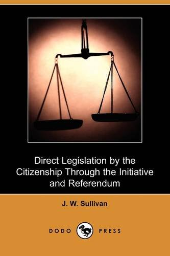 9781409972150: Direct Legislation by the Citizenship Through the Initiative and Referendum (Dodo Press)