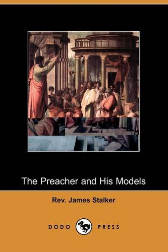 The Preacher and His Models: The Yale: Rev James Stalker