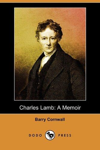 Charles Lamb: A Memoir (Dodo Press): Barry Cornwall