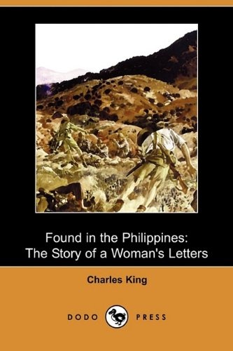 9781409972716: Found in the Philippines: The Story of a Woman's Letters (Dodo Press)