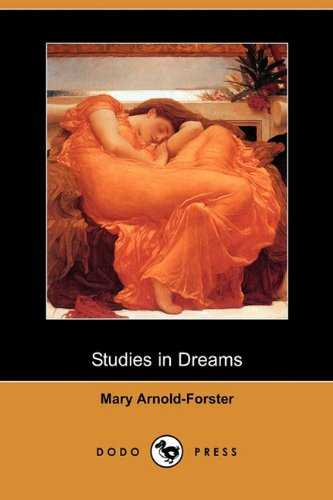 Studies in Dreams Dodo Press: Mary Arnold-Forster