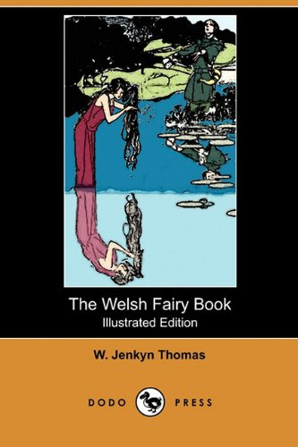9781409973935: The Welsh Fairy Book (Illustrated Edition) (Dodo Press)