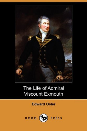 9781409974000: The Life of Admiral Viscount Exmouth (Dodo Press)