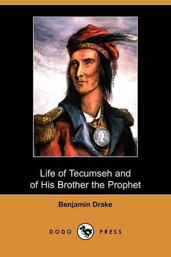 9781409974222: Life of Tecumseh and of His Brother the Prophet: With a Historical Sketch of the Shawanoe Indians (Dodo Press)