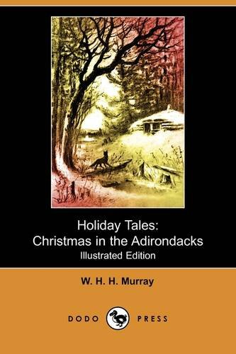 Holiday Tales: Christmas in the Adirondacks (Illustrated: William Henry Harrison