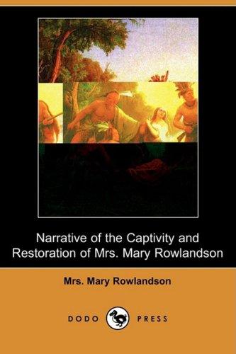 9781409974413: Narrative of the Captivity and Restoration of Mrs. Mary Rowlandson (Dodo Press)