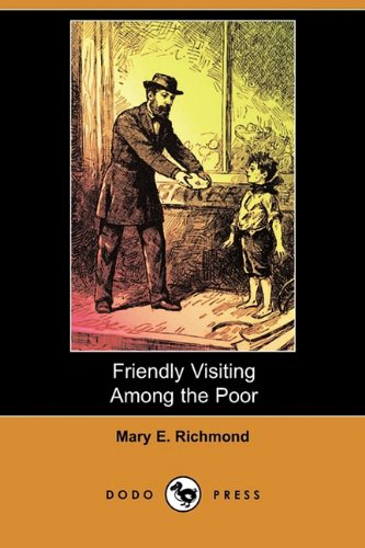 9781409974673: Friendly Visiting Among the Poor (Dodo Press)
