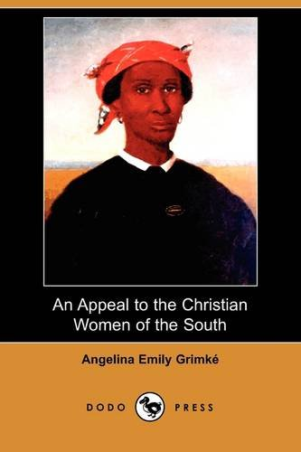 9781409974727: An Appeal to the Christian Women of the South (Dodo Press)
