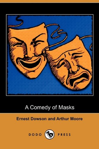 9781409975168: A Comedy of Masks (Dodo Press)