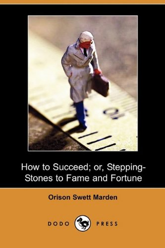 9781409975441: How to Succeed; Or, Stepping-Stones to Fame and Fortune (Dodo Press)