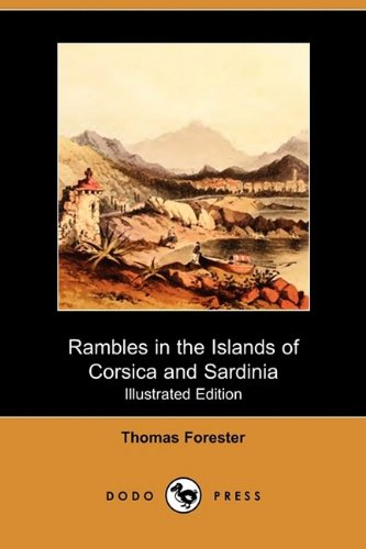 9781409975830: Rambles in the Islands of Corsica and Sardinia - With Notices of Their History, Antiquities, and Present Condition (Illustrated Edition) (Dodo Press)