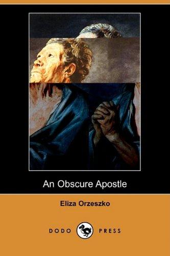 An Obscure Apostle (Dodo Press): Eliza Orzeszkowa