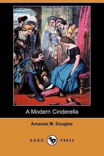 9781409976752: A Modern Cinderella (Dodo Press)