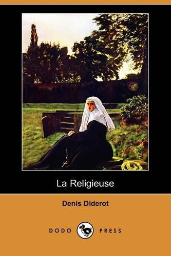 La Religieuse (Dodo Press) (French Edition) (9781409977315) by Diderot, Denis