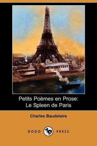 9781409977346: Petits Poemes En Prose: Le Spleen De Paris