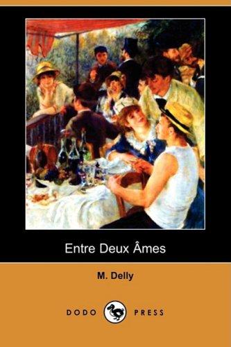 Entre Deux Ames (Dodo Press): M. Delly