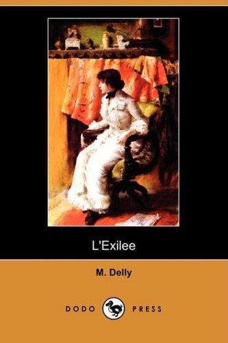 L'Exilee (Dodo Press) (Paperback or Softback): Delly, M.