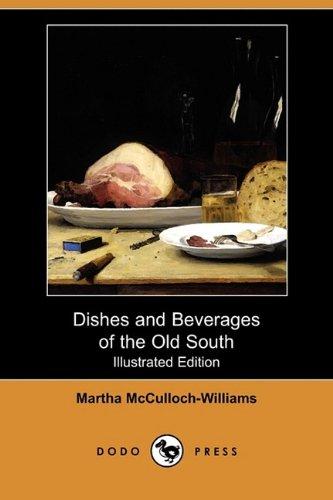 9781409978305: Dishes and Beverages of the Old South (Illustrated Edition) (Dodo Press)