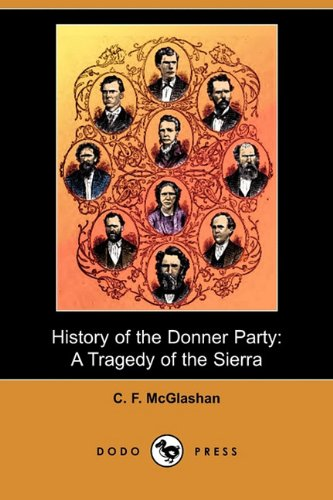 9781409978312: History of the Donner Party: A Tragedy of the Sierra (Dodo Press)