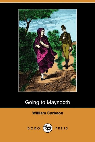 Going to Maynooth (Dodo Press) (Paperback): William Carleton
