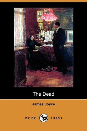 The Dead (Dodo Press): James Joyce