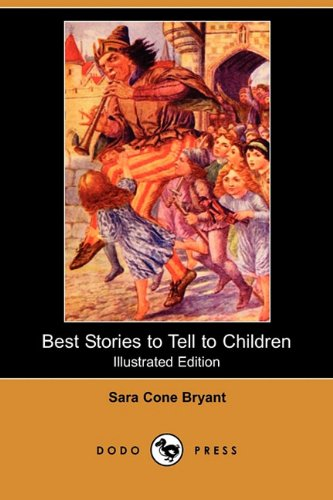 9781409978800: Best Stories to Tell to Children (Illustrated Edition) (Dodo Press)