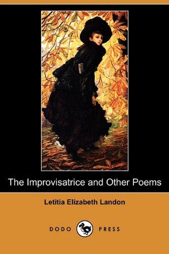 The Improvisatrice and Other Poems Dodo Press: Letitia Elizabeth Landon