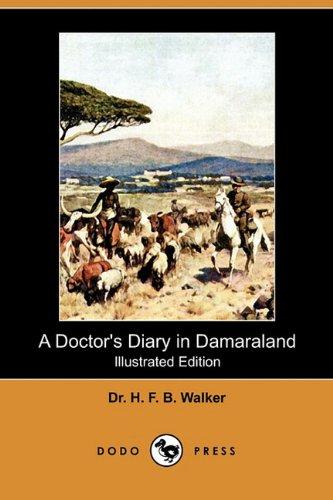9781409979357: A Doctor's Diary in Damaraland (Illustrated Edition) (Dodo Press)
