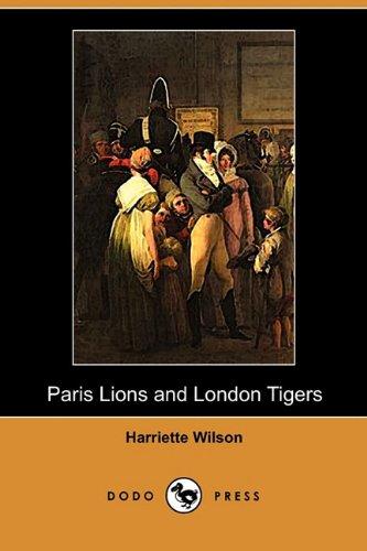 Paris Lions and London Tigers (Dodo Press): Harriette Wilson