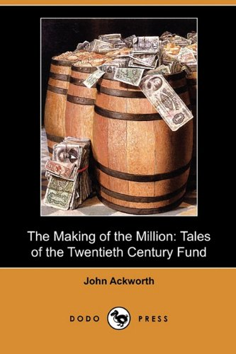 The Making of the Million: Tales of: John Ackworth