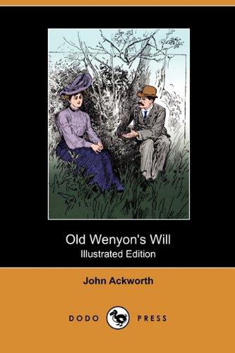 Old Wenyon s Will (Illustrated Edition) (Dodo: John Ackworth