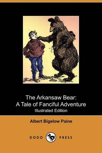 The Arkansaw Bear: A Tale of Fanciful Adventure (Illustrated Edition) (Dodo Press)