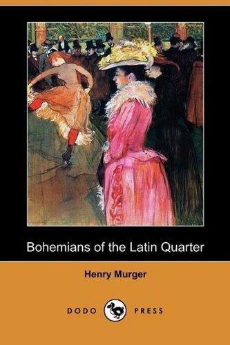 Bohemians of the Latin Quarter (Dodo Press): Henri Murger