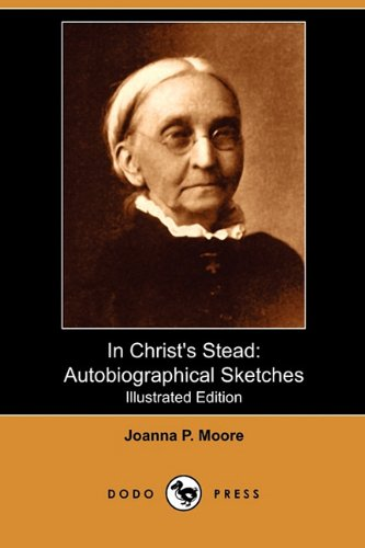 9781409981169: In Christ's Stead: Autobiographical Sketches (Illustrated Edition) (Dodo Press)