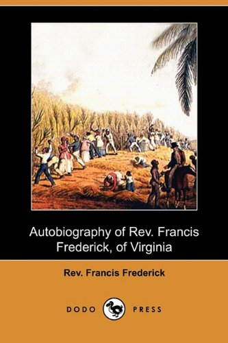 9781409981251: Autobiography of REV. Francis Frederick, of Virginia (Dodo Press)