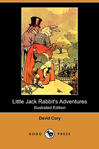 Little Jack Rabbit's Adventures (Dodo Press): David Cory