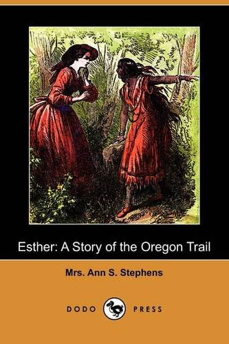 9781409981794: Esther: A Story of the Oregon Trail (Dodo Press)