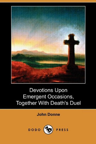 9781409982296: Devotions Upon Emergent Occasions, Together with Death's Duel (Dodo Press)