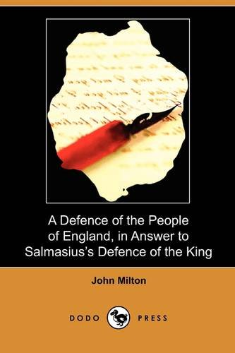 9781409982302: A Defence of the People of England, in Answer to Salmasius's Defence of the King (Dodo Press)
