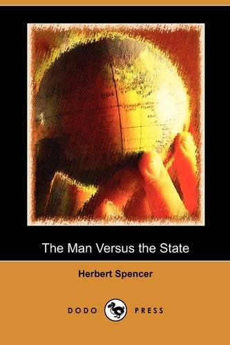 9781409982418: The Man Versus the State (Dodo Press)