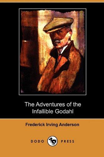 9781409982531: The Adventures of the Infallible Godahl (Dodo Press)