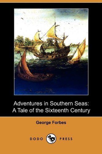 9781409982692: Adventures in Southern Seas: A Tale of the Sixteenth Century (Dodo Press)