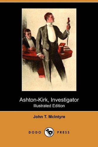 9781409982944: Ashton-Kirk, Investigator (Illustrated Edition) (Dodo Press)